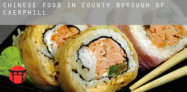 Chinese food in  Caerphilly (County Borough)